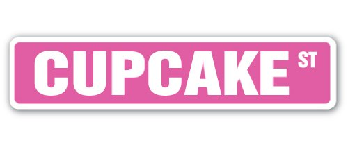 CUPCAKE Street Sign bakery cake cookies sweets candy fresh baked