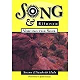 img - for Song and Silence: Voicing the Soul by Hale, Susan Elizabeth (1995) Paperback book / textbook / text book