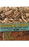 img - for Disgusting History: The Smelliest, Dirtiest Eras of the Past 10,000 Years book / textbook / text book