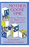 img - for Mother Goose Time Library Programs for Babies and Their Caregivers: Library Programs for Babies and Their Caregivers (Wiley Trader's Advantage) book / textbook / text book