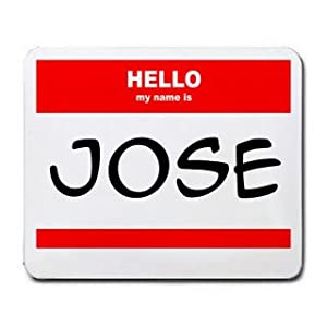 Amazon.com : HELLO my name is JOSE Mousepad [Office Product] : Mouse