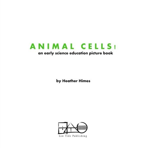 Animal Cells!: an early science education picture book