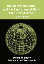 The Market, the State, and the Export-Import Bank of the United States, 1934-2000