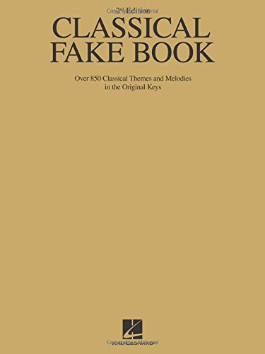 Classical Fake Book: Over 850 Classical Themes and Melodies in the Original Keys (Fake Books)