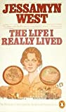 The Life I Really Lived (The Penguin contemporary American fiction series) (0140057021) by West, Jessamyn