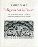 img - for Studies in Religious Iconography: Religious Art in France, Volume 2: The Thirteenth Century: A Study of Medieval Iconography and Its Sources (Bollingen Series (General)) (No. 2) book / textbook / text book