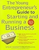 The Young Entrepreneurs Guide to Starting and Running a Business