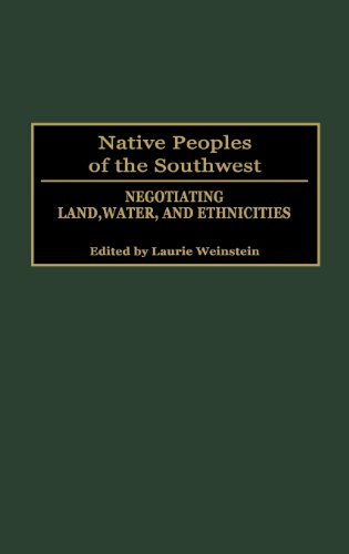 Native Peoples of the Southwest: Negotiating Land, Water, and Ethnicities (Native Peoples of the Americas)