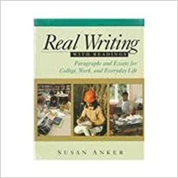 susan anker real essays with readings fourth edition Buy real writing with readings: paragraphs and essays  the fourth edition of real  50 out of 5 stars real writing with readings 4th edition by susan anker.
