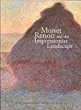 Monet, Renoir, and the impressionist landscape (0888847130) by Shackelford, George T. M