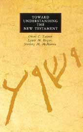 Toward Understanding the New Testament