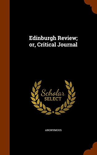 Edinburgh Review; or, Critical Journal