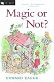 Magic or Not? (1435265181) by Eager, Edward