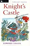 Knight's Castle (Turtleback School & Library Binding Edition) (Edward Eager's Tales of Magic) (0613034406) by Eager, Edward