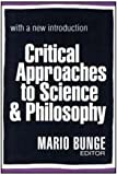 Critical Approaches to Science & Philosophy: Essays in Honor of Karl R. Popper (0765804271) by Bunge, Mario Augusto