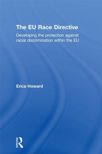 The Eu Race Directive: Developing The Protection Against Racial Discrimination Within The Eu