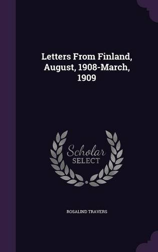 Letters From Finland, August, 1908-March, 1909