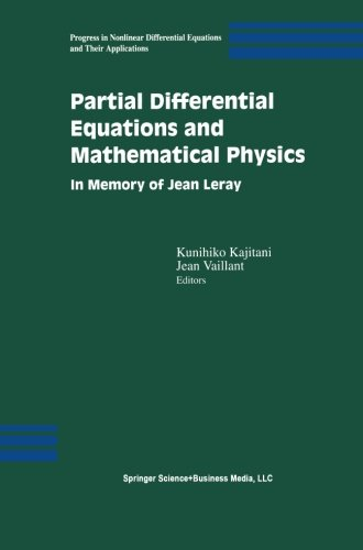Partial Differential Equations And Mathematical Physics: In Memory Of Jean Leray (Progress In Nonlinear Differential Equations And Their Applications)