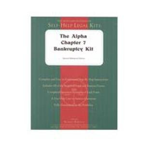 The Alpha Chapter 7 Bankruptcy Kit: Reference Edition (Self Help Legal Series)