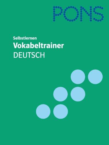 PONS Vokabeltrainer Deutsch: In 99 Kapiteln mit Lösungen für Deutsch als Fremd- und Zweitsprache