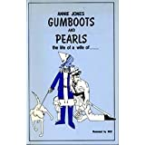 Gumboots and Pearls: The Life of a Wife Of....by Annie Jones