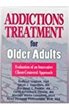Addictions Treatment for Older Adults: Evaluation of an Innovative Client-Centered Approach (Haworth Addictions Treatment)