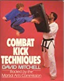 Combat Kick Techniques (0091737788) by Mitchell, David