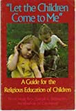 img - for Let the Children Come to Me book / textbook / text book