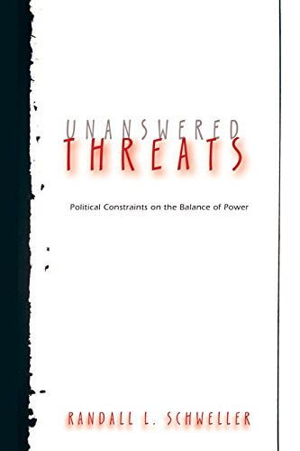 Unanswered Threats: Political Constraints on the Balance of Power (Princeton Studies in International History and Politics) PDF