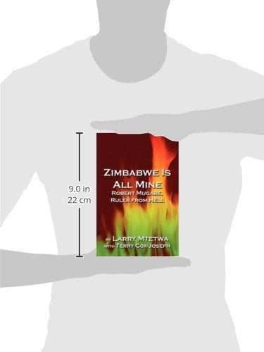 Zimbabwe Is All Mine: Robert Mugabe, Ruler from Hell