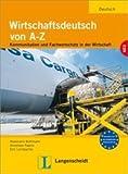 img - for Wirtschaftsdeutsch Von A-Z: Lehr- Und Arbeitsbuch (German Edition) by Eric Leimbacher (1996-01-25) book / textbook / text book