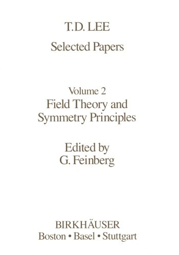 Selected Papers: Field Theory and Symmetry Principles (Contemporary Physicists)