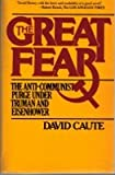 The Great Fear: The Anti-Communist Purge Under Truman and Eisenhower
