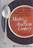 Masters of American cookery--M.F.K. Fisher, James Andrews Beard, Raymond Craig Claiborne, Julia McWilliams Child