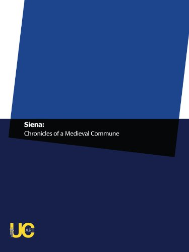 Siena: Chronicles of a Medieval Commune