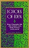 img - for Echoes of Eden: Being a Commonplace Book About Animals, Lovers, Eating, Eccentrics, Artists, and Me book / textbook / text book