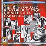 Ladies & Gentlemen from: The King of Jazz; King of Burlesque; Going Places; Carefree