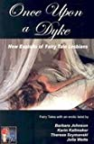 img - for Once Upon a Dyke: New Exploits of Fairy Tale Lesbians book / textbook / text book