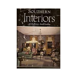 Southern Interiors of Charleston, South Carolina, Samuel Chamberlain