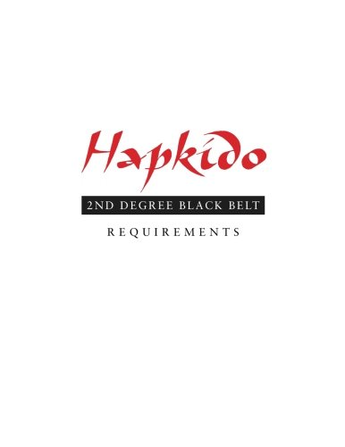 Hapkido: 2nd Degree Black Belt Requirements (Hapkido Manuals)
