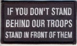 Stand Behind Our Troops or Stand in Front Military VET Biker Vest Patch PAT-2543