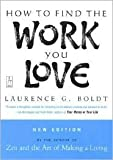 img - for How to Find the Work You Love Publisher: Penguin (Non-Classics); Rep Sub edition book / textbook / text book