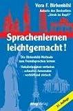 Sprachenlernen leichtgemacht!: Die Birkenbihl-Methode zum Fremdsprachenlernen - Vera F. Birkenbihl