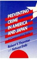 Preventing Crime in America and Japan: A Comparative Study