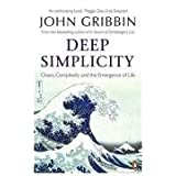 Deep Simplicity: Chaos, Complexity and the Emergence of Life (Penguin Press Science)by John Gribbin