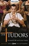 Die Tudors - Heinrich VIII - und seine Frauen: Roman - Anne Gracie