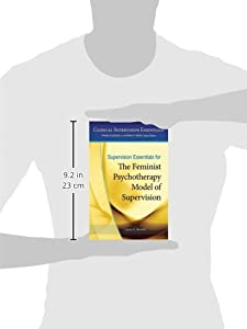 Supervision Essentials for the Feminist Psychotherapy Model of Supervision (Clinical Supervision Essentials)