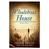 The Whaleboat House by Mills, Mark (Reissue) edition (2007)