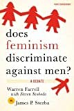 img - for Does Feminism Discriminate Against Men? - A Debate (08) by Farrell, Warren - Svoboda, Steven - Sterba, James P [Paperback (2007)] book / textbook / text book