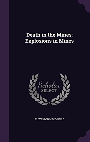 Death in the Mines; Explosions in Mines